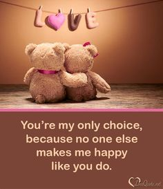 """Love Quotes for Her, love relationship quotes for him Quotes about relationships """"You're my Only choice, because NO one else makes me happy like You. Good Morning Quotes For Him, Good Morning Love, Love Quotes For Her, Romantic Love Quotes, Love Yourself Quotes, Thank You For Loving Me, Romantic Gifts, Relationship Advice Quotes, Quotes About Love And Relationships"""