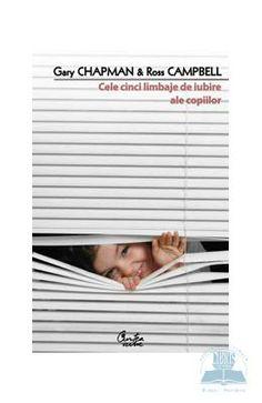 Cele cinci limbaje de iubire ale copiilor  - Gary Chapman, Ross Campbell