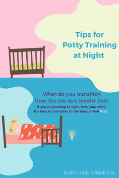 Tips for Potty Training at Night : When to Transition from the Crib to a Toddler Bed | potty training at night | how to ditch the pull-ups at night