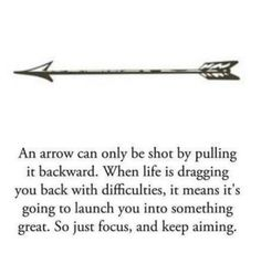 This is the style of arrow I want on the back of my forearm, minimalist and simple. Finding it with the quote is crazy, because that's pretty much what it would stand for with me lol.