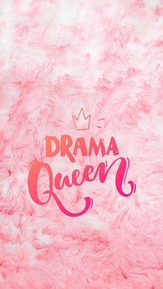 Drama queen, cute phone wallpapers, pink background amazingly cute backgrounds to grace your screen Tumblr Backgrounds, Cute Wallpaper Backgrounds, Tumblr Wallpaper, Pink Wallpaper, Screen Wallpaper, Cool Wallpaper, Wallpaper Quotes, Cute Backgrounds For Phones, Background Images Wallpapers
