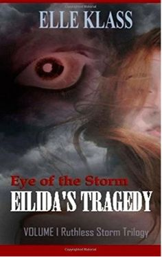 Eye of the Storm: Eilida's Tragedy (Ruthless Storm Trilogy, by Elle Klass Storm Center, Repressed Memory, Times Newspaper, Eye Of The Storm, Best Book Covers, Keep Running, First Story, Fiction Books, Book Review