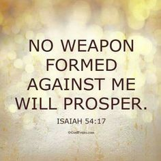 Isaiah 54:17 Scripture Verses, Bible Quotes, Bible Scriptures, Gospel Quotes, Quotable Quotes, Lord And Savior, No Weapon Formed, Righteousness, City Girl