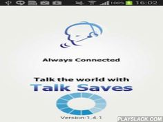 Talksaves  Android App - playslack.com , Talksaves is the Mobile Dialer that allows to make VoIP calls from any of the android devices and it uses 3G/Edge/Wi-Fi Internet connectivity. It is developed based on the requirements of VoIP Providers business needs.Talksaves Features:-It uses SIP protocol based for signalingSupports G729, PCMU, and PCMA codecsRuns behind NAT or Private IPUser Friendly InterfaceAuto Sync of BalanceReal Time Sip status messagesCall HistoryAddress book…
