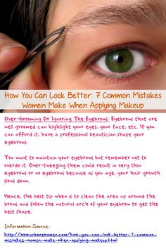 How you can look better: 7 common mistakes women make when applying makeup - Do not over-tweeze your eyebrows. The best tip when is to clean the area up around the brows and follow the natural arch of your eyebrow to get the best shape... Read on: http://www.urbanewomen.com/how-you-can-look-better-7-common-mistakes-women-make-when-applying-makeup.html