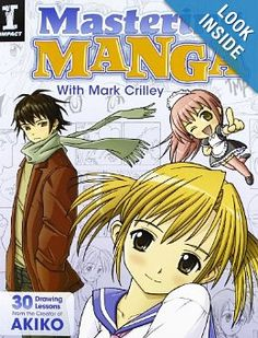 Mastering Manga with Mark Crilley: 30 drawing lessons from the creator of Akiko: Mark Crilley: 9781440309311: Amazon.com: Books