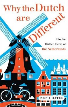 Why the Dutch are Different: A Journey into the Hidden Heart of the Netherlands (Paperback)