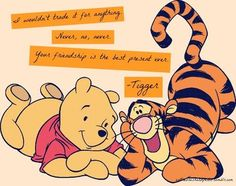 Winnie The Pooh - I wouldn't trade it for anything. Your friendship is the best present ever. Tigger And Pooh, Winne The Pooh, Winnie The Pooh Quotes, Pooh Bear, Eeyore Quotes, Disney Friendship Quotes, Disney Quotes, Character Quotes, Cute Quotes