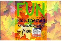 SLP Corner: Fun Fall-Themed Articulation Ideas From The Frenzied SLPs- pinned by @PediaStaff – Please Visit  ht.ly/63sNt for all our pediatric therapy pins