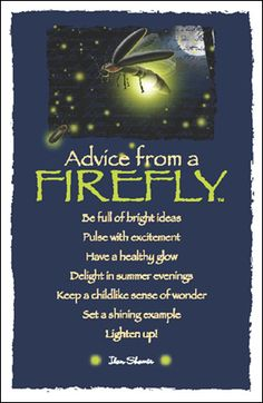 *Advice from a Firefly*