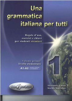 Una Grammatica Italiana per Tutti 1_A1-A2 by Maria Theros - issuu