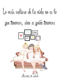 Best Friends Forever, More Than Words, Spanish Quotes, Illustrations, Friendship Quotes, Decir No, Favorite Quotes, To My Daughter, Daughters