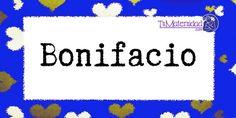 Conoce el significado del nombre Bonifacio #NombresDeBebes #NombresParaBebes #nombresdebebe - http://www.tumaternidad.com/nombres-de-nino/bonifacio/