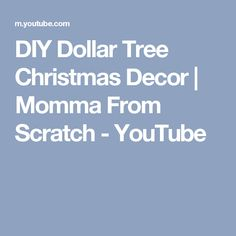 DIY Dollar Tree Christmas Decor | Momma From Scratch - YouTube