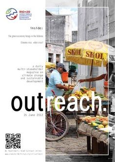15 June 2012 - Outreach (Earth Summit Stakeholder Forum daily magazine) - Today's edition focuses on one of the most controversial themes of Rio+20, the green economy in the context of sustainable development and poverty eradication.
