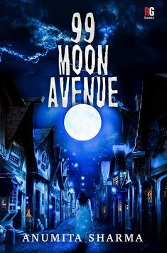 99 Moon Avenue || The Bookscape Book Review. – Magical BookLush Last Exam, Small Town Girl, I Miss Him, Am In Love, Beautiful Stories, She Likes, New Words, Book Review, Book Worms