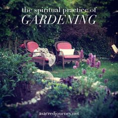 The Spiritual Practice of Gardening - A Sacred Journey