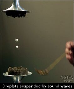 Did you know that soundwaves can suspend water in mid air? It looks like its floating right?