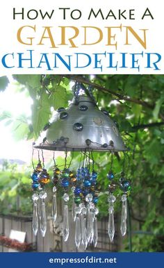 Make a fabulous garden art chandelier from thrift shop finds    It's the perfect marriage of junk and bling, great for a fairy garden addition