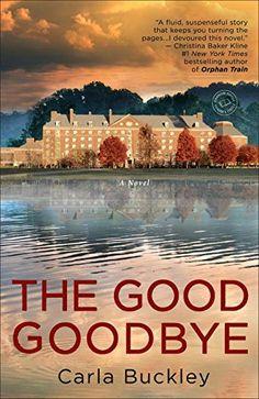 The Good Goodbye: A Novel by Carla Buckley, https://www.amazon.com/gp/product/0553390600?ie=UTF8&tag=thereadingcov-20&camp=1789&linkCode=xm2&creativeASIN=0553390600