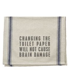 2fbc442c30c7 Changing the toilet paper will not cause brain damage - hilarious bathroom  towel! Badrumsidéer,