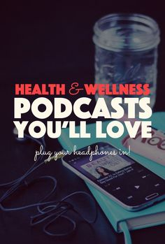 5 Health and Wellness Podcasts You'll Love. A list of some of the best podcasts/radio shows on health, wellness, exercise, workouts, yoga, beauty, healthy living, nutrition, and life.