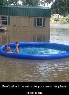 Don't Let A Little Rain Ruin Your Summer Plans#funny #lol #lolzonline