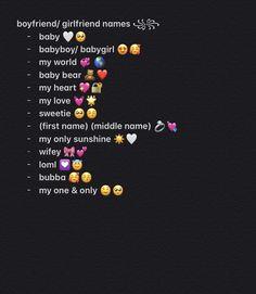Cute Names For Girlfriend, Cute Boyfriend Nicknames, Names For Your Boyfriend, Contact Names For Boyfriend, Nicknames For Girlfriends, Cute Couple Nicknames, Boyfriend Girlfriend, Noms Snapchat, Cute Snapchat Names