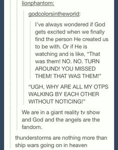 This is funny to think of. I certainly hope the Saints at least have that humor! Anniversary Quotes, Writing Tips, Writing Prompts, Phineas E Ferb, Funny Tumblr Posts, Really Funny, Super Funny, Hunger Games, I Laughed