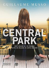 Central Park - Guillaume Musso http://dld.bz/fwjYG #thriller recensione #romanzo