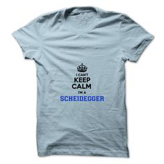 [Best name for t-shirt] I cant keep calm Im a SCHEIDEGGER  Teeshirt this month  Hey SCHEIDEGGER are you feeling you should not keep calm then this is for you. Get it today.  Tshirt Guys Lady Hodie  SHARE and Get Discount Today Order now before we SELL OUT  Camping i cant keep calm im