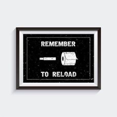 Monday Morning Quotes Discover Remember to Reload- Bathroom Wall Art Quotes Mens bathroom decor bathroom funny funny bathroom prints funny bathroom signs digital Funny Bathroom Art, Man Bathroom, Bathroom Rules, Bathroom Prints, Bathroom Humor, Downstairs Bathroom, Bathroom Wall Decor, Bathroom Interior Design, Bathroom Ideas