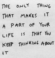 so stop thinking about it.....