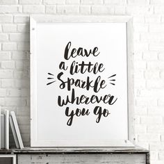 Leave a Little Sparkle Wherever You Go Typography Poster…