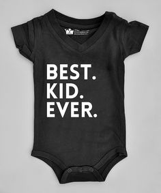 Another great find on #zulily! Black 'Best. Kid. Ever.' Bodysuit - Infant by Littlest Prince Couture #zulilyfinds