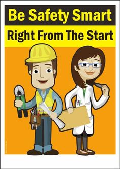"""An occupational safety poster for every workers : """"Be Safety Smart, Right From The Start. Funny Safety Slogans, Safety Quotes, Workplace Safety Tips, Office Safety, Health And Safety Poster, Safety Posters, Social Awareness Posters, Safety Cartoon, Health And Safety Procedures"""