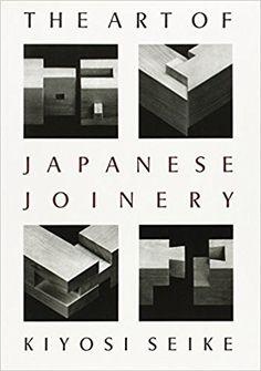 Amazon.fr - The Art of Japanese Joinery - Kiyosi Seike - Livres