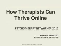 maheu-psychotherapy-networker-symposium-2012 by TeleMental Health Institute, Inc. via Slideshare
