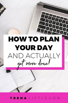 How To Plan Your Day [and Actually Get More Done]! — Trena Little Online Entrepreneur, Business Entrepreneur, Business Advice, Online Business, The Plan, How To Plan, Productivity Apps, Planning Your Day, Time Management Tips