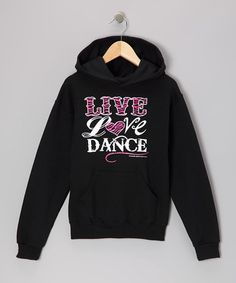 Take a look at this Black Live Love Dance Hoodie - Girls & Women by Threads of Fun Spiritwear on #zulily today!