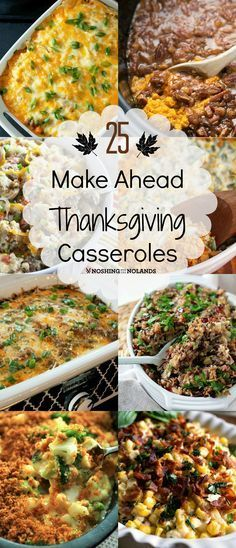 25 Make Ahead Thanksgiving Casseroles by Noshing With The Nolands - Save time by preparing some of these tasty dishes just before Thanksgiving. Thanksgiving Casserole, Thanksgiving Appetizers, Thanksgiving Feast, Hosting Thanksgiving, Traditional Thanksgiving Food, Sides For Thanksgiving Dinner, Side Dishes For Thanksgiving, Thanksgiving Recipes Make Ahead, Turkey Dinner Sides