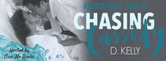 Spreading The Word With Denise&Donna: Chasing Cassidy by D. Kelly Release Blitz &  Raffl...