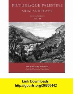 Picturesque Palestiine, Sinai and Egypt, Vol. II (9781597314572) Charles Wilson , ISBN-10: 1597314579  , ISBN-13: 978-1597314572 ,  , tutorials , pdf , ebook , torrent , downloads , rapidshare , filesonic , hotfile , megaupload , fileserve