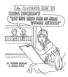 """An Illustrated Guide to Linda Nochlin's """"Why Have There Been No Great Women Artists?"""""""