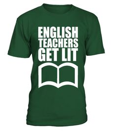 """# English Teachers Get Lit T Shirt .  Special Offer, not available in shops      Comes in a variety of styles and colours      Buy yours now before it is too late!      Secured payment via Visa / Mastercard / Amex / PayPal      How to place an order            Choose the model from the drop-down menu      Click on """"Buy it now""""      Choose the size and the quantity      Add your delivery address and bank details      And that's it!      Tags: Funny English teacher tee perfect for teachers who…"""