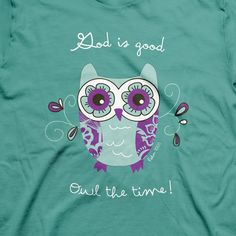 God Is Good Owl The Time T-Shirt art