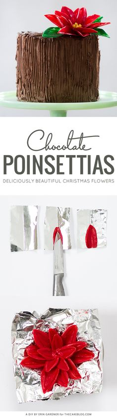 Learn to make this edible poinsettia flower with just chocolate, aluminum foil and a knife!! | DIY Chocolate Poinsettias | by Erin Gardner for TheCakeBlog.com