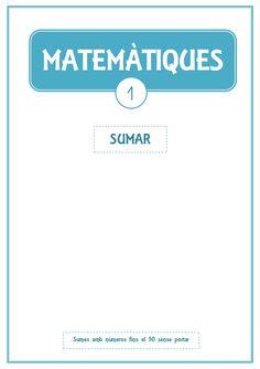MATEMÀTIQUES                     1               SUMAR  Sumes amb números fins el 50 sense portar