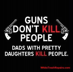 DADD Dads Against Daughters Dating.