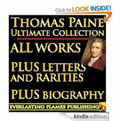Amazon.com: THOMAS PAINE COMPLETE WORKS - ULTIMATE COLLECTION - Common Sense, Age of Reason, Crisis, The Rights of Man, Agragian Justice, AL...